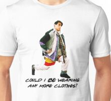 Could I BE wearing any more clothes? Unisex T-Shirt