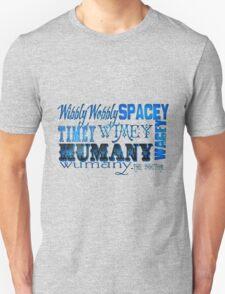 """""""Wibbly Wobbly, Timey Wimey, Spacey Wacey, Humany Wumany"""" Unisex T-Shirt"""