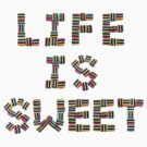 Life is Sweet by LifeisDelicious