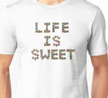 Life is Sweet Unisex T-Shirt