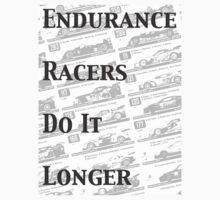Endurance Racers Do It Longer(Black and White) by ProjectMpower