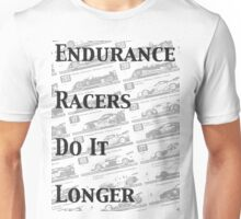 Endurance Racers Do It Longer(Black and White) Unisex T-Shirt