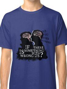 Do You Ever Wonder? Classic T-Shirt