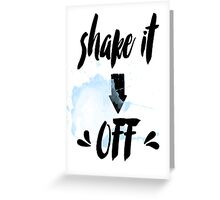 Shake it off! Inspirational quote Greeting Card