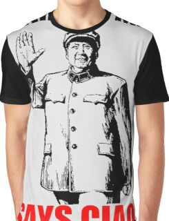 CHAIRMAN MAO SAYS CIAO! Graphic T-Shirt