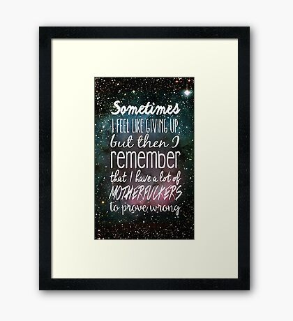 Prove Them Wrong.  Framed Print