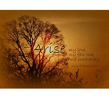 Arise My Love Photographic Print