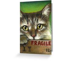 Fragile... Greeting Card