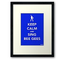 Keep Calm & Sing BeeGees Framed Print