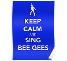 Keep Calm & Sing BeeGees Poster