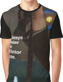 I will always remember when the doctor was me Graphic T-Shirt