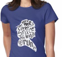 """""""You Watch Us Run"""" (White) Womens Fitted T-Shirt"""