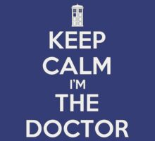 KEEP CALM I'm THE DOCTOR - DR WHO by CalumCJL