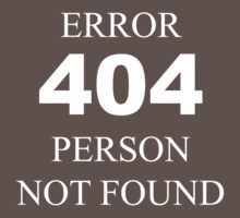 404 Error Person Not Found by jackholmes