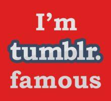 I'm Tumblr Famous Baby Tee