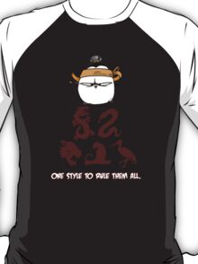 One Style To Rule Them All v.1 T-Shirt