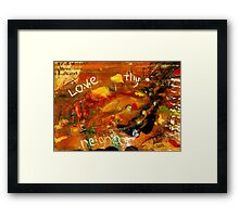 The Golden Rule has to do with LOVE Framed Print