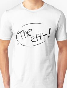 The Eff-! T-Shirt