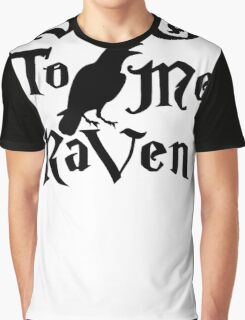Sing to me Raven Graphic T-Shirt