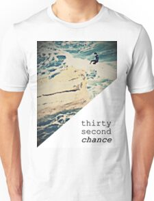 ALL IN (thirty second chance) Unisex T-Shirt