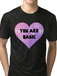 YOU ARE BASIC Tri-blend T-Shirt