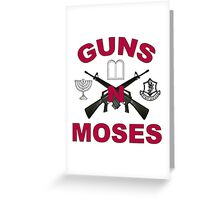 Guns 'n Moses Greeting Card