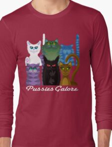 PUSSIES GALORE Long Sleeve T-Shirt
