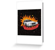 We Don't Need Roads! Greeting Card