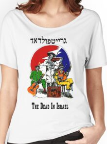 The Dead From Israel Women's Relaxed Fit T-Shirt