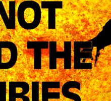 WARNING! Do Not Feed the Zombies (It Makes Them Sick) Sticker