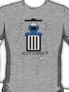 Delete Cookies ?! T-Shirt