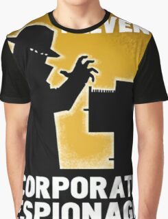 Only You Can Prevent Corporate Espionage Graphic T-Shirt