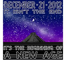 12.21.2012 A NEW BEGINNING Photographic Print