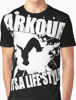 Parkour - Its A Life Style Graphic T-Shirt
