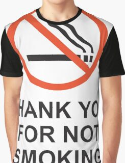 Thank You For Not Smoking, Design, Quote Graphic T-Shirt