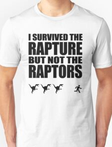 I Survived The Rapture But Not The Raptors T-Shirt