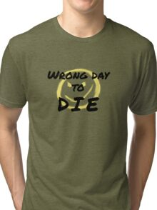 Wrong Day to Die Tri-blend T-Shirt