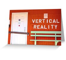 verticle reality Greeting Card