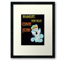 Hamlet!! Framed Print