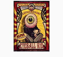 The Extraordinary Eyeball Kid: Sideshow Poster Unisex T-Shirt