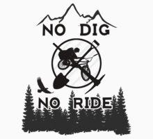 No Dig No Ride BMX (T-Shirt) by nikrijavec
