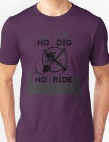 No Dig No Ride BMX (T-Shirt) T-Shirt