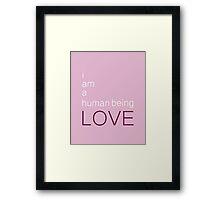 I am a human being love Framed Print