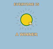 Everyone is a Winner! Unisex T-Shirt