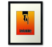 KNEEL AND OBEY Framed Print