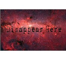 Disappear Here (Space) Photographic Print