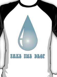 Take the Drop T-Shirt