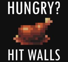 Hungry? Hit Walls by anxietydown