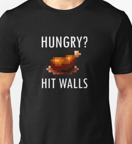 Hungry? Hit Walls Unisex T-Shirt
