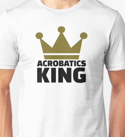 Acrobatics King Unisex T-Shirt
